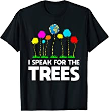 I Speak For The Trees - Earth Day Cute T-Shirt