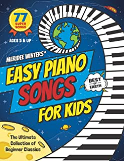 Meridee Winters Easy Piano Songs for Kids: The Ultimate Collection of Beginner Classics