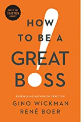 How to Be a Great Boss Kindle Edition