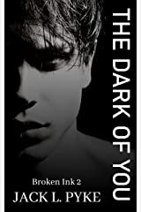 The Dark of You: Broken Ink 2 Kindle Edition