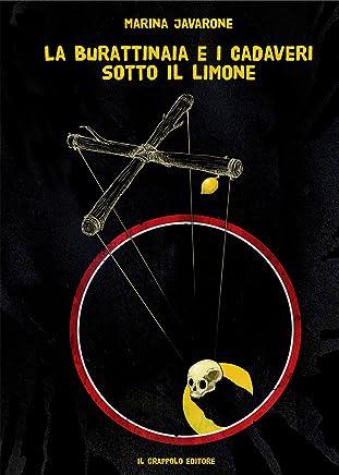 La Burattinaia e i Cadaveri sotto al Limone - Marina Javarone
