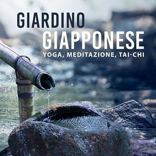 Giardino giapponese - Yoga, Meditazione, Tai-chi, La guida ...