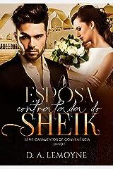 A Esposa Contratada do Sheik: Série Casamentos de Conveniência - Livro 1 eBook Kindle