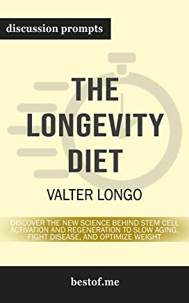 """Summary: """"The Longevity Diet: Discover the New Science Behind Stem Cell Activation and Regeneration to Slow Aging, Fight Disease, and Optimize Weight"""" ... Longo 