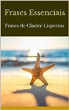 Frases Essenciais: Frases de Clarice Lispector