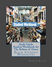 Study Guide Student Workbook for The Robots of Dawn: Black Student Workbooks