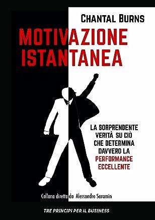 Motivazione_Istantanea: la sorprendente verità su ciò che determina davvero la performance eccellente