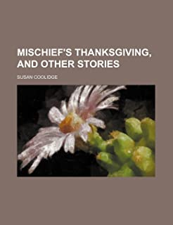 Mischief's Thanksgiving, and Other Stories