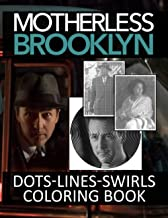 Motherless Brooklyn Dots Lines Swirls Coloring Book: Creativity & Relaxation Diagonal Line, Swirls Activity Books For Adul...