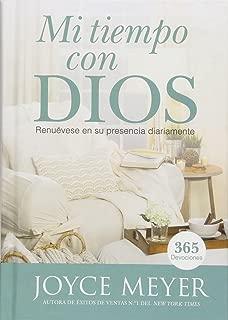 Mi Tiempo Con Dios: Renuévese en su presencia diariamente (Spanish Edition)