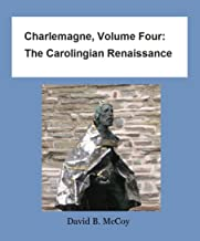 Charlemagne, Volume Four: The Carolingian Renaissance