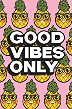 Good Vibes Only: Pineapple Journal, Diary, Notebook, Motivational Notebook, Gratitude Journal for Women and Girls with Cute Quote, 6x9, 120 Pages, White Paper