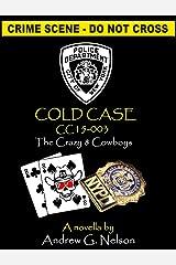 NYPD Cold Case: The Crazy 8 Cowboys - Case #15-003 (Det. Angelo Antonucci Book 3) Kindle Edition