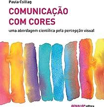 Comunicação com Cores. Uma Abordagem Científica Pela Percepção Visual