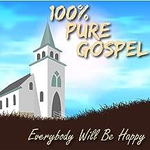 100% Pure Gospel / Everybody Will Be Happy