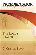 The Lord's Prayer (Interpretation: Resources for the Use of Scripture in the Church)