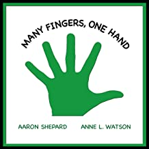 Many Fingers, One Hand: A Concept Book
