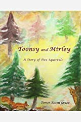 Toonsy and Mirley: A Story of Two Squirrels Kindle Edition