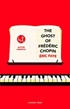 The Ghost of Frédéric Chopin (Walter Presents)
