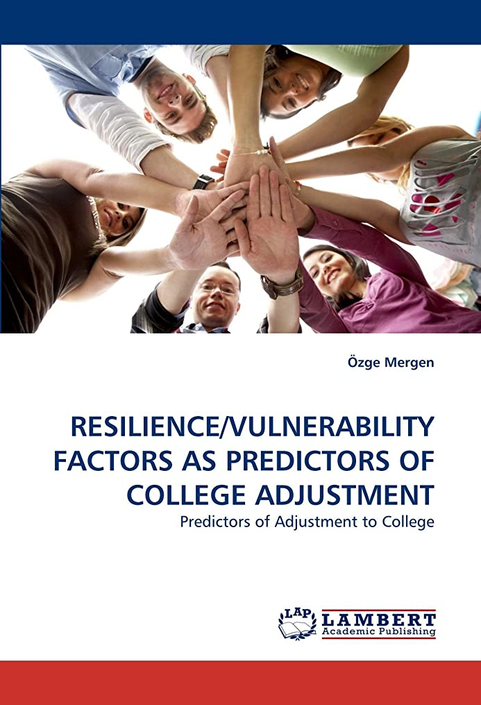 故国犬飲食店Resilience/Vulnerability Factors as Predictors of College Adjustment