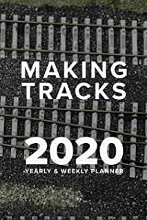 Making Tracks - 2020 Yearly And Weekly Planner For Railway Modelers: Week To A Page Gift Organiser & Diary