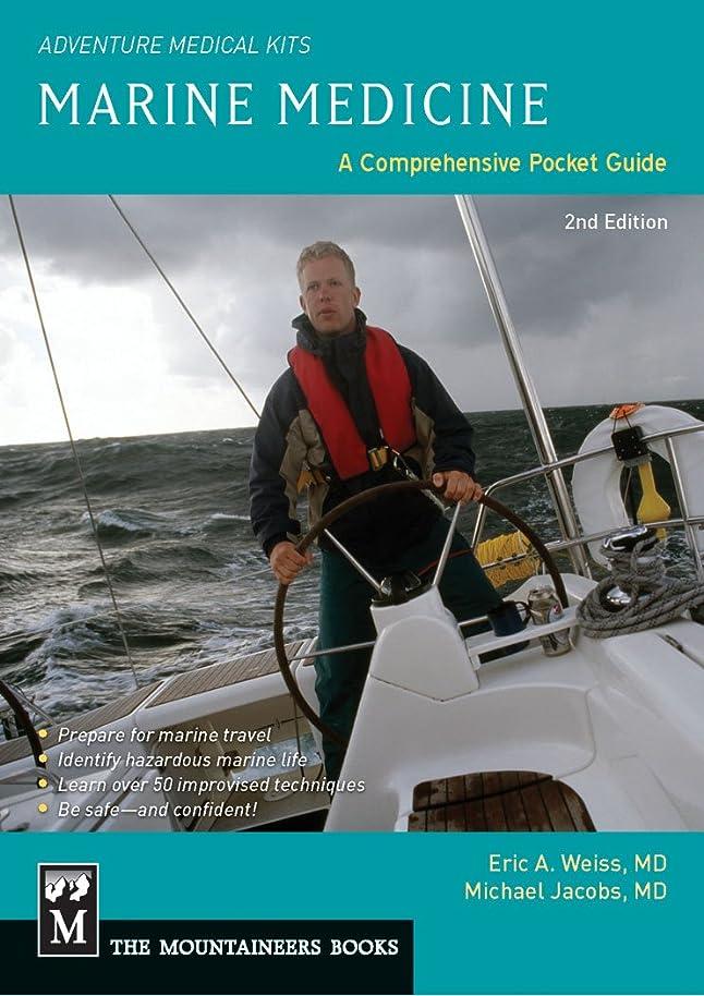 鉄道駅面倒医療過誤Marine Medicine: A Comprehensive Guide (Adventure Medical Kits)