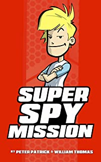 Super Spy Mission (Sixth Grade Super Spy Book 8)
