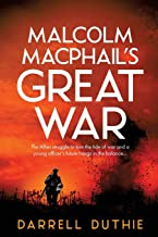 Malcolm MacPhail's Great War (Malcolm MacPhail WW1 series)