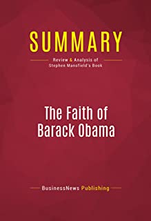 Summary: The Faith of Barack Obama: Review and Analysis of Stephen Mansfield's Book