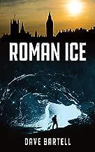 Roman Ice: An Archaeological Thriller (Darwin Lacroix Adventure Book 1)