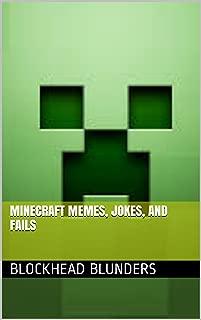 Blockhead Blunders: Minecraft Memes, Jokes, and Fails