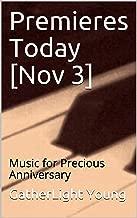 Premieres Today [Nov 3]: Music for Precious Anniversary (English Edition)