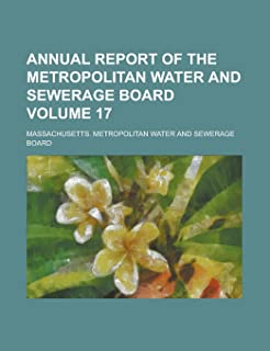 Annual Report of the Metropolitan Water and Sewerage Board Volume 17