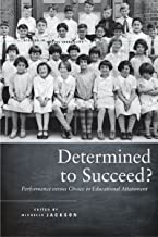 Determined to Succeed?: Performance versus Choice in Educational Attainment (Studies in Social Inequality)