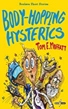 Body-Hopping Hysterics: Hilarious, Action-Packed Short Stories for 8 to 12-year-olds (Bonkers Short Stories)
