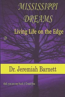 Mississippi Dreams: Living Life on the Edge: The Street Life to getting to know Christ