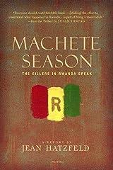 Machete Season: The Killers in Rwanda Speak Kindle Edition