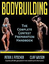 Bodybuilding: The Complete Contest Preparation Handbook