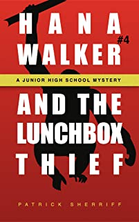 Hana Walker and the Lunchbox Thief: A Junior High School Mystery (Hana Walker Junior High School Mystery Book 4) (English Edition)