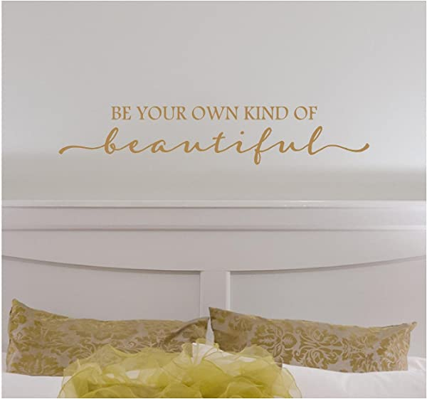 Be Your Own Kind Of Beautiful Vinyl Lettering Wall Decal Sticker 6 H X 32 L Metallic Gold