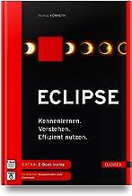 Eclipse: Kennenlernen. Verstehen. Effizient nutzen.