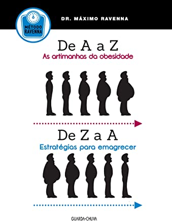 De A a Z: As artimanhas da obesidade / De Z a A: Estratégias para emagrecer