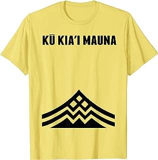 Ku Kiai Mauna Kea Protect Defend We Are Kanaka Maoli Kea T-Shirt