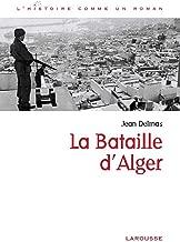 La bataille d'Alger (L'Histoire comme un roman) (French Edition)