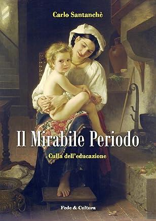 Il mirabile periodo (Collana Saggistica Vol. 57)