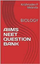 AIIMS NEET QUESTION BANK: BIOLOGY (ARA11-1 Book 628198)