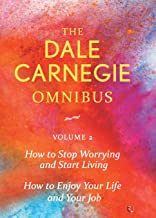 Dale Carnegie Omnibus (How to Stop Worrying and Start Living/How to Enjoy Your Life and Job) - Vol. 2