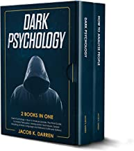 Dark Psychology: (2 Books in One) Dark Psychology + How to Analyze people. The Final Guide To Master Persuasion, Manipulation Techniques, Speed Reading ... Language and Behavior (Ultimate Edition)