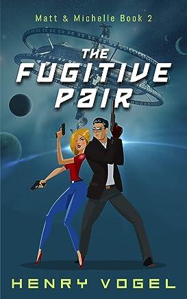 The Fugitive Pair: Matt & Michelle Book 2 (English Edition)