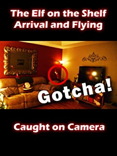 Elf on the Shelf Arrival and Flying Caught on Camera